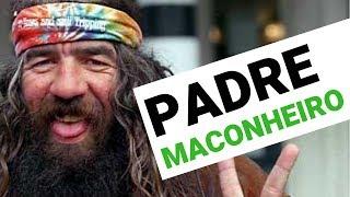 A QUARESMA DO PADRE MACONHEIRO