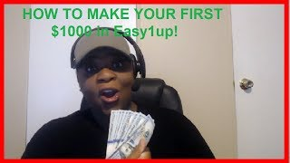 [Easy1up Training] How to Make Your First $1000 in Easy1up 👉 919-459-7585