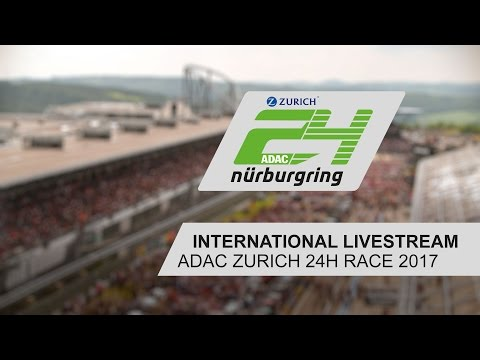 International Livestream | ADAC Zurich 24h Race 2017