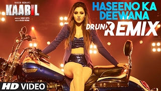 Haseeno Ka Deewana DRUNX Remix | Kaabil | Raftaar And Payal Dev