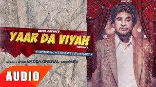 Yaar Da Viah | Vadha Grewal | Full Audio Song | Speed Records