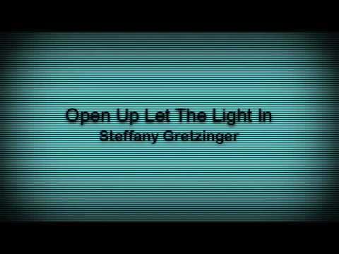 Steffany Gretzinger - Open Up Let The Light In
