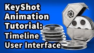 KeyShot Animation Tutorial 02: Timeline User Interface