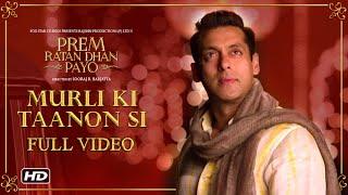 Murli Ki Taanon Si Full Song   Prem Ratan Dhan Payo   Salman Khan, Sonam Kapoor