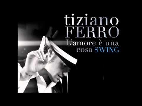 Tiziano Ferro – Per Te (For You) – (Versione Swing – L'amore è una cosa swing)