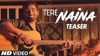 """Song Teaser """"Tere Naina"""" 