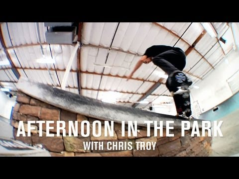 Afternoon In The Park: Chris Troy - TransWorld SKATEboarding