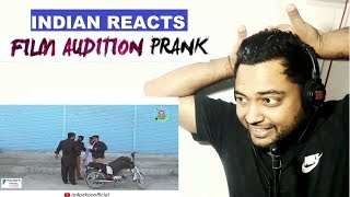 Indian Reacts to FILM AUDITION PRANK   BY Nadir Ali & Team  