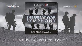 Classic FM Presents Patrick Hawes: The Great War Symphony
