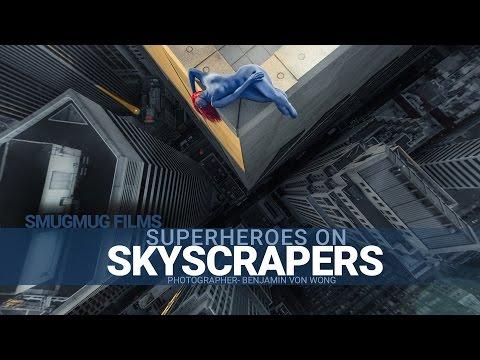 Superheroes on Skyscrapers - Benjamin Von Wong