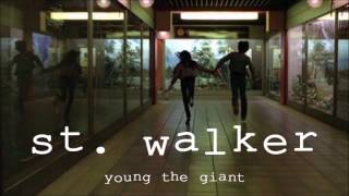 Watch Young The Giant St Walker video