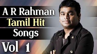 AR Rahman Tamil Movie Hit Songs | Audio Jukebox | Vol - 1