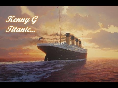 Kenny G  Titanic  My Heart Will Go On