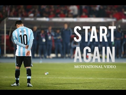 Lionel Messi - Start Again ● Motivational & Inspirational Video | 2016 HD thumbnail