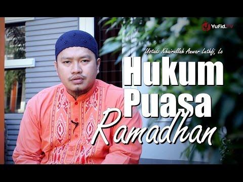 Ceramah Singkat: Hukum Puasa Ramadhan - Ustadz Khairullah Anwar Luthfi, Lc