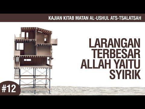 Matan Al-Ushul Ats-Tsalatsah #12: Larangan Terbesar Allah yaitu Syirik - Ustadz Ahmad Zainuddin