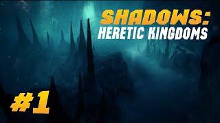 Прохождения игры shadows heretic kingdoms