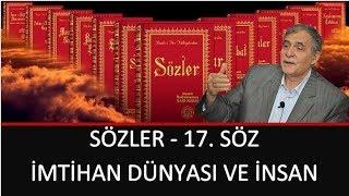 Prof. Dr. Şener Dilek - Sözler - 17. Söz - İmtihan Dünyası ve İnsan