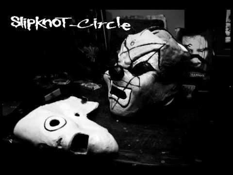 Slipknot - Circle (Lyrics)
