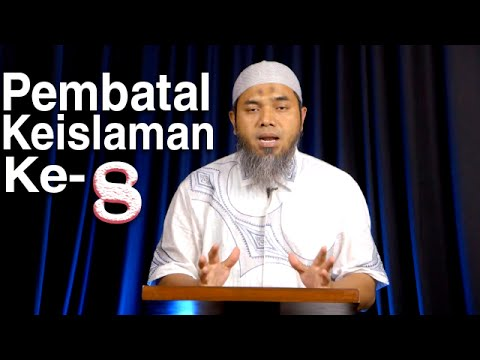 Serial Aqidah Islam 58: Pembatal Keislaman Kedelapan - Ustadz Afifi Abdul Wadud