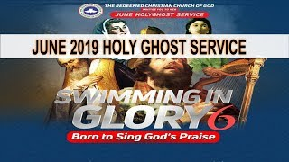 RCCG June 2019 HOLY GHOST SERVICE