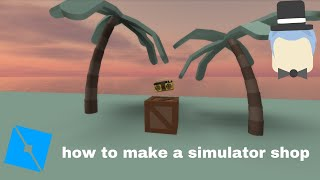 Roblox how to make a simulator shop