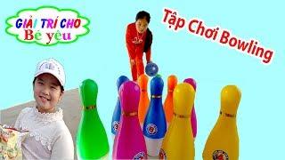 BÉ HUYỀN CHƠI BOWLING ĐỒ CHƠI | Children playing bowling toy 💚 Giải trí cho Bé yêu