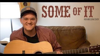 Some Of It Eric Church Rob Maclean Audio
