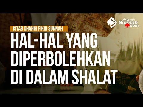 Hal-Hal yang Diperbolehkan Di dalam Shalat - Ustadz Mukhlis Biridha