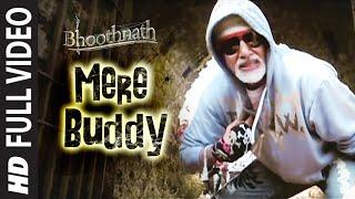 download lagu Mere Buddy Full Song  Bhoothnath  Amitabh Bachchan gratis