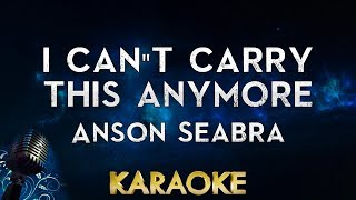 Anson Seabra - I Can't Carry This Anymore (Karaoke Instrumental)