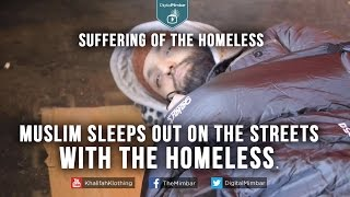 Muslim Sleeps out on the Streets with the Homeless – Suffering of the homeless