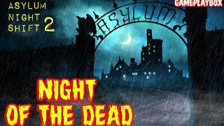 Asylum Night Shift 2 iOS / Android / Amazon Gameplay Video - NIGHT OF THE DEAD (FINAL PART)