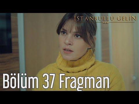 İstanbullu Gelin 37. Bölüm Fragman