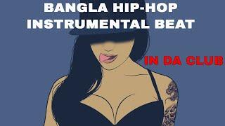 Bangla HipHop Beat | In Da Club | Bangla Rap | Instrumental Song