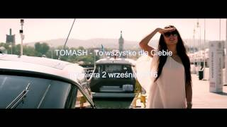 Tomash - To wszystko dla Ciebie (Zapowiedź)