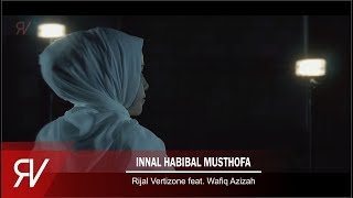 Innal Habibal Musthofa - Rijal Vertizone & Wafiq Azizah