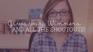 Giveaway Winners and All the Shoutouts!
