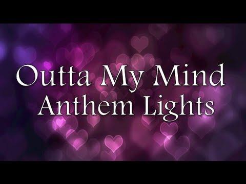 Anthem Lights - Outta My Mind