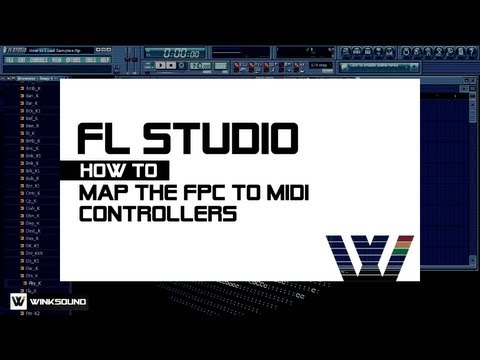 FL Studio: How To Map The FPC To MIDI Controllers   WinkSound