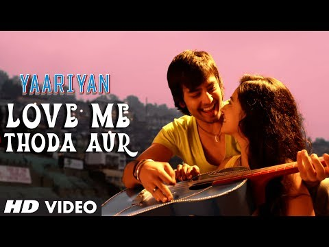 Yaariyan Love Me Thoda Aur Video Song | Himansh Kohli Rakul...