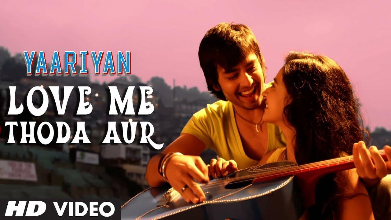 Yaariyan Hindi Movie Yaariyan Love Me Thoda...