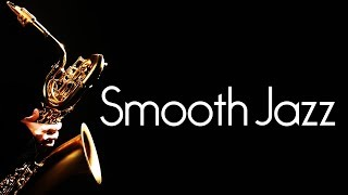 Smooth Jazz • 2 Hours Smooth Jazz Saxophone Instrumental Music for Relaxation & Studying