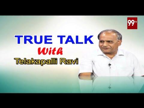 ఎన్నికల వేడి TrueTalk With Sr.Journalist TelakapalliRavi | Exclusive Interview | Episode #2 | 99Tv