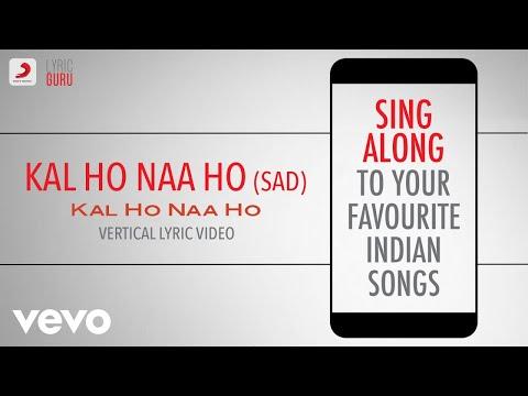 Kal Ho Naa Ho - Sad - Official Bollywood Lyrics|Alka Yagnik|Richa Sharma|Sonu