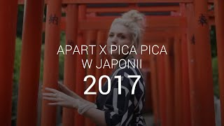Apart i Pica Pica w Japonii - 2017