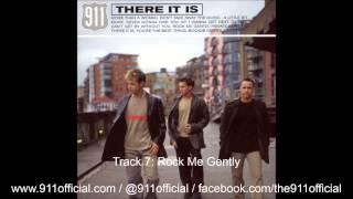 Watch 911 Rock Me Gently video