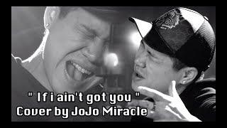 If I Ain 39 T Got You Alicia Keys By Jojo Miracle