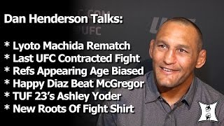 UFC's Dan Henderson Is Happy Nate Diaz Finished McGregor, Feels Refs Are Age Biased + Talks Machida