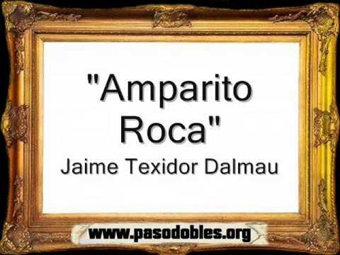 Amparito Roca - Jaime Texidor Dalmau [Pasodoble]